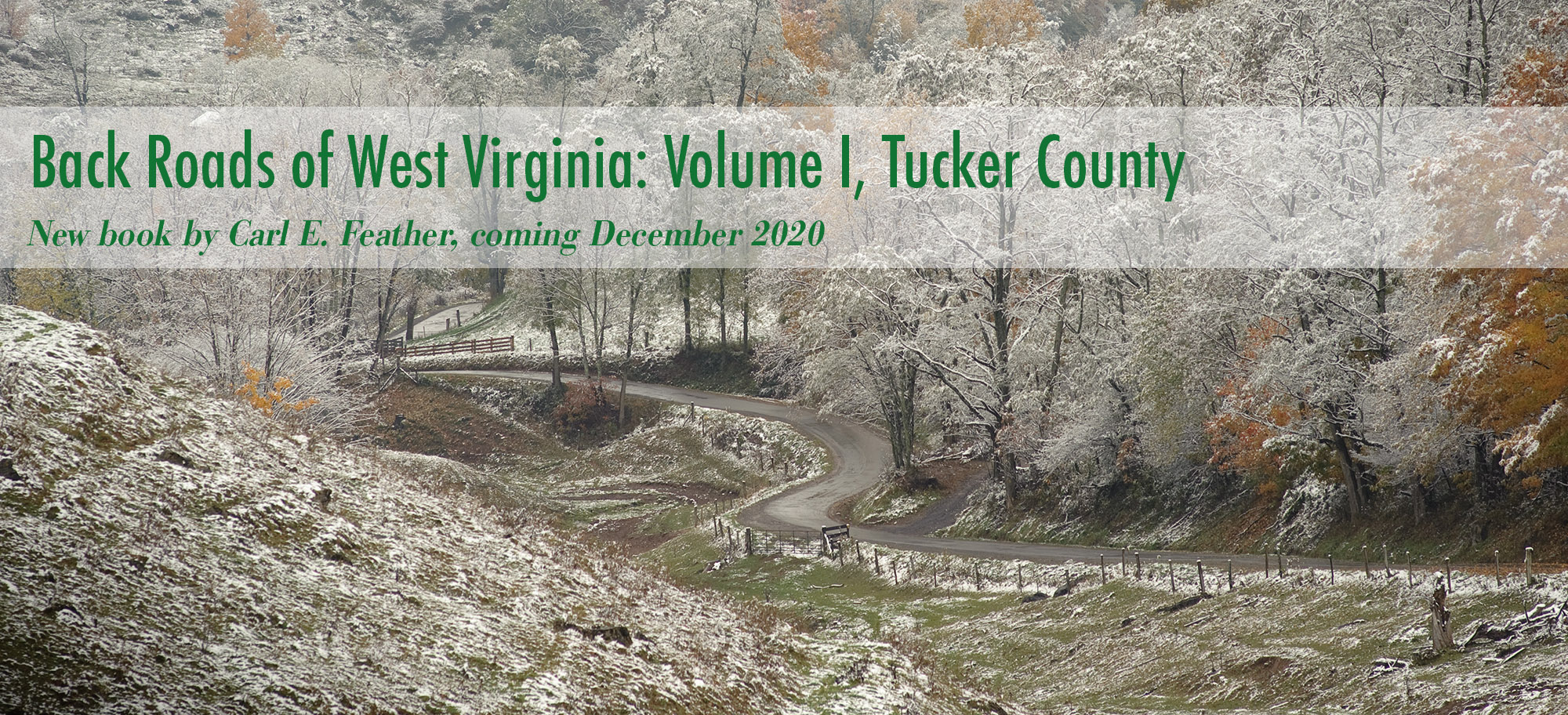 Back Roads of West Virginia Volume 1 Carl Feather